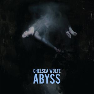 CHELSEA WOLFE『Abyss』