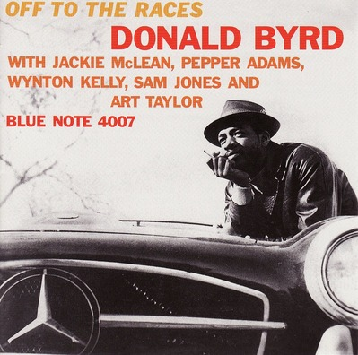 Donald Byrd Off To The Races Blue Note BLP 4007