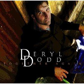 Deryl Dodd(Together Again)
