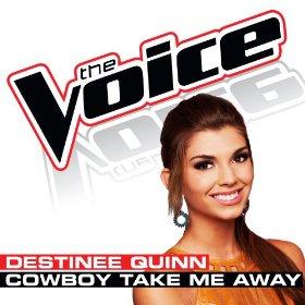 Destinee Quinn(Cowboy Take Me Away)
