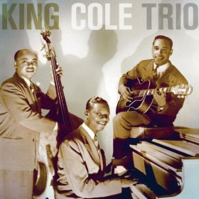 "The Nat ""King"" Cole Trio(I Don't Know Why (I Just Do))"
