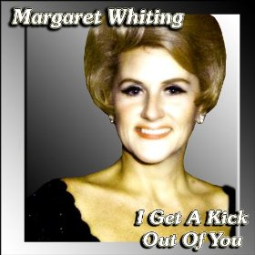 Margaret Whiting(I Get a Kick out of You)