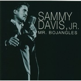 Sammy Davis, Jr.(Mr. Bojangles)