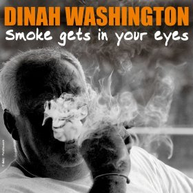 Dinah Washington(Smoke Gets in Your Eyes)