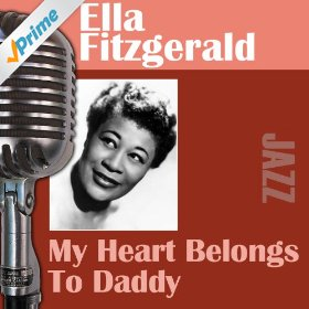 Ella Fitzgerald(My Heart Belongs to Daddy)
