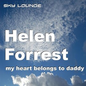 Helen Forrest(My Heart Belongs to Daddy)