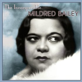 Mildred Bailey(Lover, Come Back to Me)