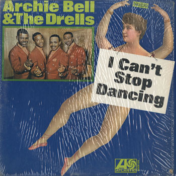 SL_ARCHIE BELL AND THE DRELLS_I CANT STOP DANCING_201501
