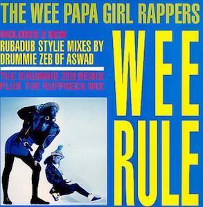 THE WEE PAPA GIRL RAPPERS「WEE RULE」